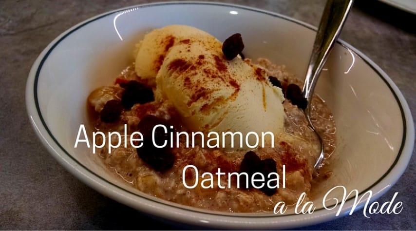Apple Cinnamon Oatmeal a la Mode